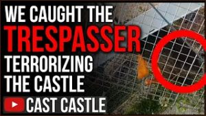 We FINALLY Caught The Trespasser Terrorizing Cast Castle