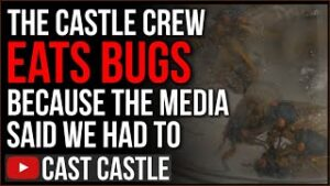 Castle Crew EATS THE BUGS Because The Media Says We Have To