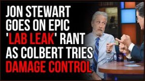 Jon Stewart SHOCKS Colbert In Rant About 'Lab Leak' Being The Most REASONABLE Covid Explanation