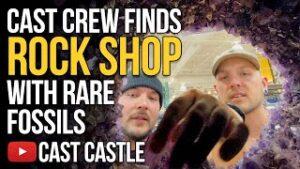 Cast Castle Crew Finds Rock Shop With Rare Fossils