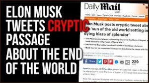 Elon Musk Tweets Bizarre Quote About The End Of The World, History May Be Repeating