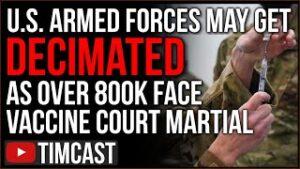 Over 800,000 Servicemen Face Court Martial For Not Getting Mandatory Vaccine, Biden Admin Under Fire