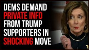 Democrats Demand Trump Supporter Communications, Info In SHOCKING Move