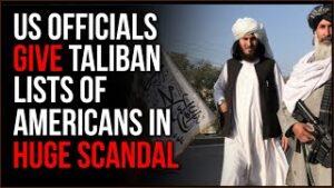 US Officials GAVE Taliban LISTS Of Americans, Sparking Major Scandal