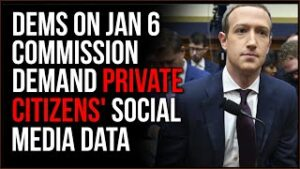 Dems On Jan 6 Commission DEMAND Social Media From Protesters From Back To SPRING 2020