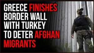 Greece Completes Border Wall With Turkey To STOP Possible Flow Of Afghan Refugees