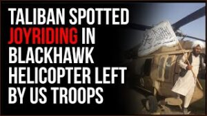 New Video Appears To Show Taliban Fighters Joy-Riding In American Black Hawk Helicopter