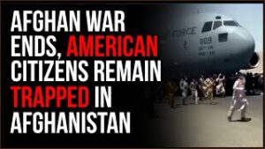 Afghan War Is OVER And American Airlift Ends, Biden LEFT Americans BEHIND