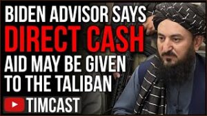 Biden Advisor Says US May Send Cash Aid To The Taliban, Families Of Fallen Troops FURIOUS With Biden