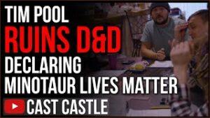 Tim Pool Ruins Dungeons And Dragons, Declaring Minotaur Lives Matter