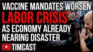 Economic Crisis Worsens As Vaccine Mandates Drive Workers Away, Democrats Still Defend COVID Checks