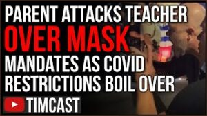 Parent ATTACKS Teacher Over Mask Mandates, Democrat Issues Threat To Those Defying Masks In Schools