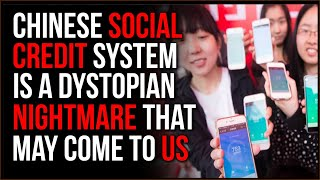 Chinese Social Credit System Is A Dystopian Nightmare, It's Coming Here To The US