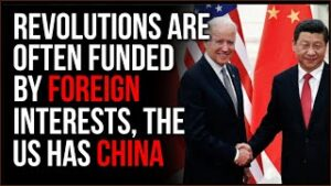 Revolutions Happen When OUTSIDE Countries Fund Conflict, May Already Be Happening With China