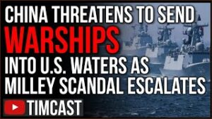 China Threatens To Send WARSHIPS To US Territory, Gen. Milley Subverted And Weakened The US Military