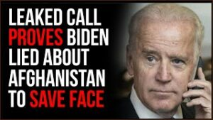Leaked Call PROVES Biden LIED About Afghanistan Crisis To Try To Save Face