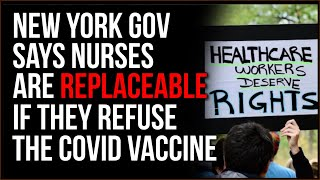 Governor Of New York Tells Nurses They Are REPLACEABLE If They Choose Not To Get Covid Vaccine