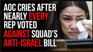 AOC CRIES After Nearly EVERY Representative Votes AGAINST The Squad's Anti-Israel Bill