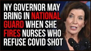NY Gov May Deploy National Guard To Healthcare Jobs After She Fires Nurses Who Refuse Covid Vaccine