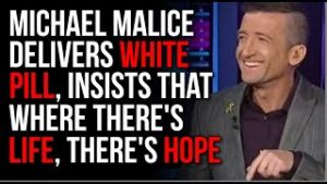 Michael Malice Gives The WHITE PILL, Says If We're Alive, There IS HOPE