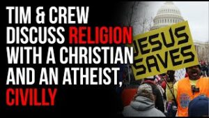 Tim And Crew Discuss Religion With A Christian And An Atheist