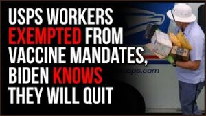 USPS Employees EXEMPT From Biden's Authoritarian Vaccine Overreach, He Knows Workers Will QUIT