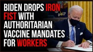 Joe Biden Drops IRON FIST With Authoritarian New Vaccine Requirements For American Workers