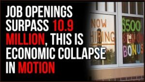 Unfilled US Jobs Hits 10.9 MILLION, This Is Economic Collapse In Action