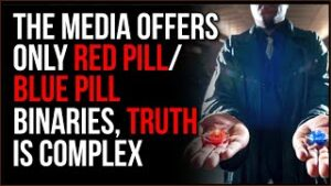 Blue/Red Pill Presented By Media IGNORES Nuanced Views, Bad Journalism Is EASY And Profitable