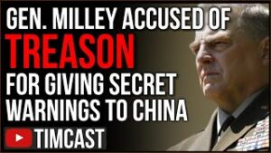 General Milley Accused Of Treason For Warning China Of US Military Plans, Staging Coup Against Trump