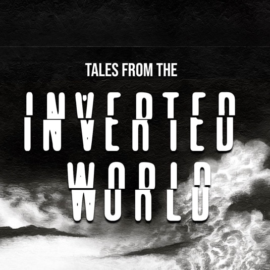Tales from the Inverted World Channel