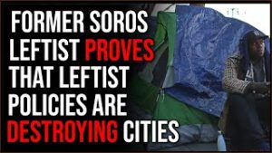 Former Soros Leftist Says Progressives DESTROY Cities With Their Policies