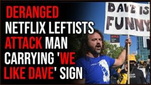 DERANGED Netflix Employees Confront And ATTACK Man Holding 'We Like Dave' Sign At Chappelle Protest