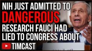 Fauci's NIH ADMITS To Funding Gain Of Function Research, Fauci LIED To Congress And Panic Has Set In